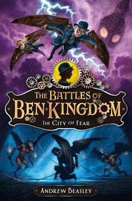 The Battles of Ben Kingdom – The City of Fear by Andrew Beasley from Vearsa in Teen Novel category