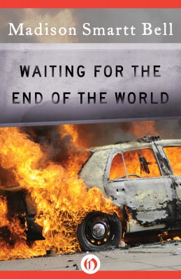 Waiting for the End of the World by Madison Smartt Bell from Vearsa in General Novel category