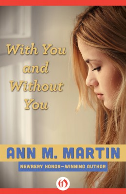 With You and Without You by Ann M. Martin from Vearsa in Teen Novel category