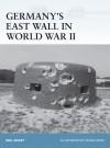 Germany's East Wall in World War II by Adam Hook from  in  category