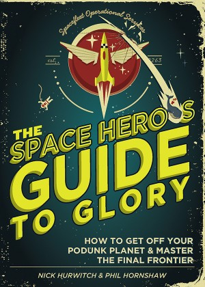 The Space Hero's Guide to Glory by Nick Hurwitch from Vearsa in Science category