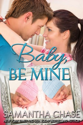 Baby, Be Mine by Samantha Chase from Vearsa in Romance category