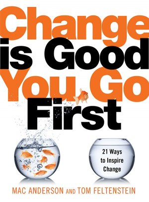 Change Is Good...You Go First by Tom Feltenstein from Vearsa in Business & Management category