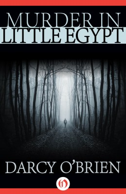 Murder in Little Egypt by Darcy O'Brien from Vearsa in True Crime category