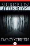 Murder in Little Egypt by Darcy O'Brien from  in  category