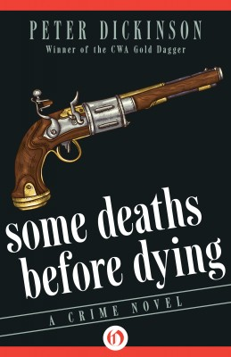 Some Deaths Before Dying by Peter Dickinson from Vearsa in General Novel category