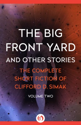 The Big Front Yard by Clifford D. Simak from Vearsa in General Novel category