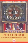 Time and the Clock Mice, Etcetera - text