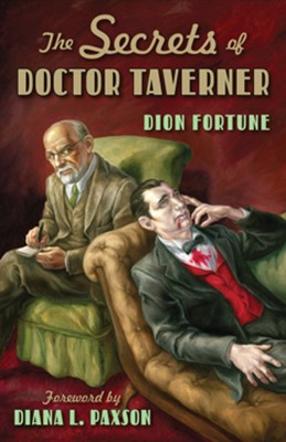 The Secrets of Doctor Taverner by Dion Fortune from Vearsa in Religion category