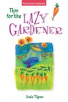 Tips for the Lazy Gardener - text