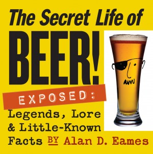 The Secret Life of Beer! by Alan D. Eames from Vearsa in Lifestyle category