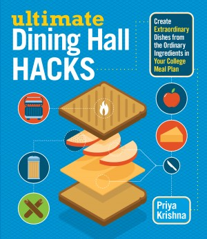 Ultimate Dining Hall Hacks by Priya Krishna from Vearsa in Recipe & Cooking category