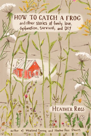 How to Catch a Frog by Heather Ross from Vearsa in Autobiography,Biography & Memoirs category