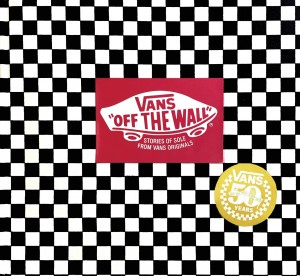 Vans: Off the Wall (50th Anniversary Edition) by Doug  Palladini from Vearsa in General Novel category