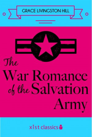 The War Romance of the Salvation Army by Grace Livingston Hill from Vearsa in General Novel category