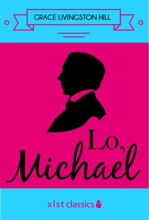 Lo, Michael! by Grace Livingston Hill from Vearsa in General Novel category