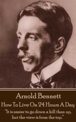 How To Live On Twenty Four Hours A Day by Arnold Bennett from Vearsa in Motivation category