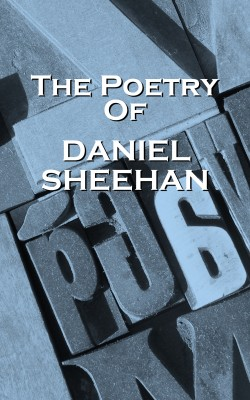 The Poetry Of Daniel Sheehan by Daniel Sheehan from Vearsa in Language & Dictionary category