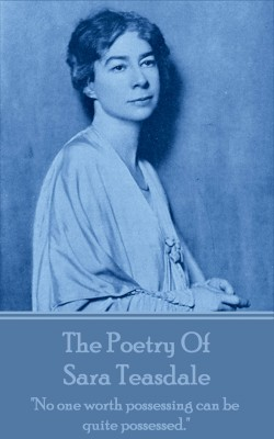 The Poetry Of Sara Teasdale by Sara Teasdale from Vearsa in Language & Dictionary category