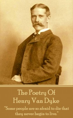 The Poetry Of Henry Van Dyke by Henry Van Dyke from Vearsa in Language & Dictionary category