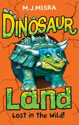 Dinosaur Land: Lost in the Wild! by M. J. Misra from Vearsa in Teen Novel category
