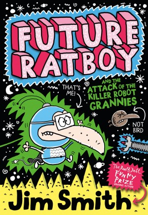 Future Ratboy and the Attack of the Killer Robot Grannies by Jim Smith from Vearsa in Teen Novel category
