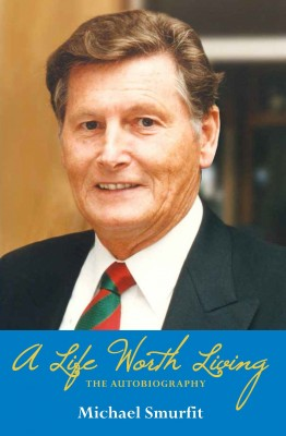 A Life Worth Living: Michael Smurfit's Autobiography by Michael Smurfit from Vearsa in Business & Management category
