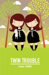 Twin Trouble - text