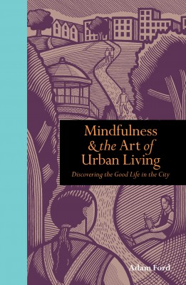 Mindfulness and the Art of Urban Living by Adam Ford from Vearsa in Family & Health category