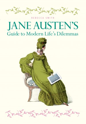 Jane Austen's Guide to Modern Life's Dilemmas by Rebecca Smith from Vearsa in Lifestyle category