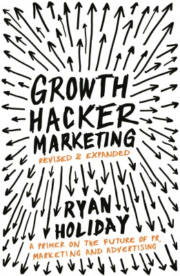 Growth Hacker Marketing by Ryan Holiday from Vearsa in Business & Management category