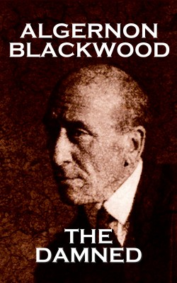 The Damned by Algernon Blackwood from Vearsa in General Novel category