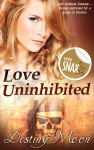 Love Uninhibited - text