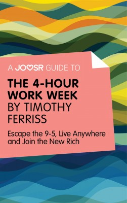 A Joosr Guide to... The 4-Hour Work Week by Timothy Ferriss by Joosr from Vearsa in Motivation category