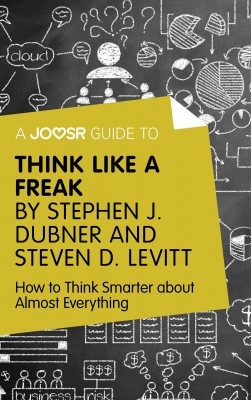 A Joosr Guide to... Think Like a Freak by Stephen J. Dubner and Steven D. Levitt by Joosr from Vearsa in General Novel category