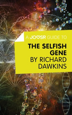 A Joosr Guide to… The Selfish Gene by Richard Dawkins by Joosr from Vearsa in Science category