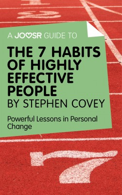 A Joosr Guide to... The 7 Habits of Highly Effective People by Stephen Covey by Joosr from Vearsa in Motivation category