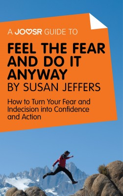 A Joosr Guide to... Feel the Fear and Do it Anyway by Susan Jeffers by Joosr from Vearsa in Motivation category