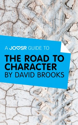 A Joosr Guide to… The Road to Character by David Brooks by Joosr from Vearsa in General Academics category