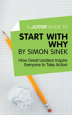 A Joosr Guide to… Start with Why by Simon Sinek by Joosr from Vearsa in Business & Management category