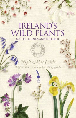 Ireland's Wild Plants – Myths, Legends & Folklore by Niall Mac Coitir from Vearsa in Science category