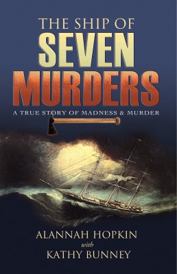 The Ship of Seven Murders – A True Story of Madness & Murder by Kathy Bunney from Vearsa in True Crime category