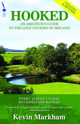 Hooked: An Amateur's Guide to the Golf Courses of Ireland by Kevin Markham from Vearsa in Travel category