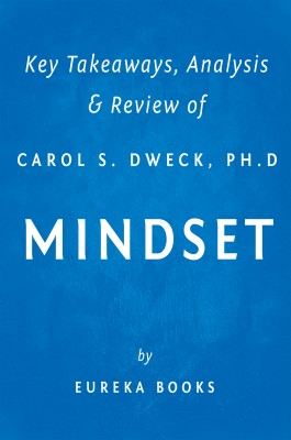 Mindset by Carol S. Dweck, Ph.D | Key Takeaways, Analysis & Review by Eureka Books from Vearsa in Family & Health category