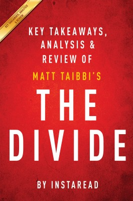 The Divide: by Matt Taibbi | Key Takeaways, Analysis & Review by Instaread from Vearsa in Family & Health category