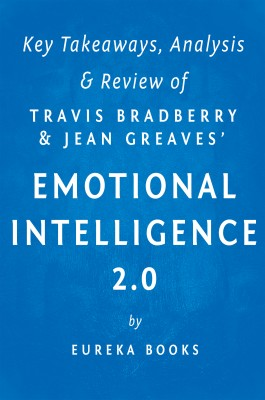 Emotional Intelligence 2.0: by Travis Bradberry and Jean Greaves | Key Takeaways, Analysis & Review by Eureka Books from Vearsa in Motivation category