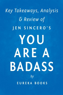You are a Badass: by Jen Sincero | Key Takeaways, Analysis & Review by Eureka Books from Vearsa in Motivation category