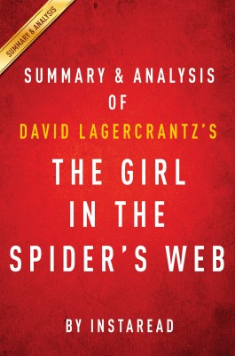 The Girl in the Spider's Web: by David Lagercrantz | Summary & Analysis by Instaread from Vearsa in General Novel category
