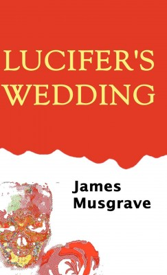Lucifer's Wedding by James Musgrave from Vearsa in General Novel category