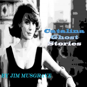 Catalina Ghost Stories Embellished Version by Jim Musgrave from Vearsa in True Crime category